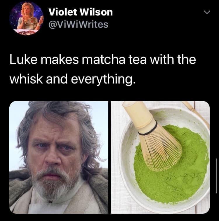 Organism - Violet Wilson @ViWiWrites Luke makes matcha tea with the whisk and everything.