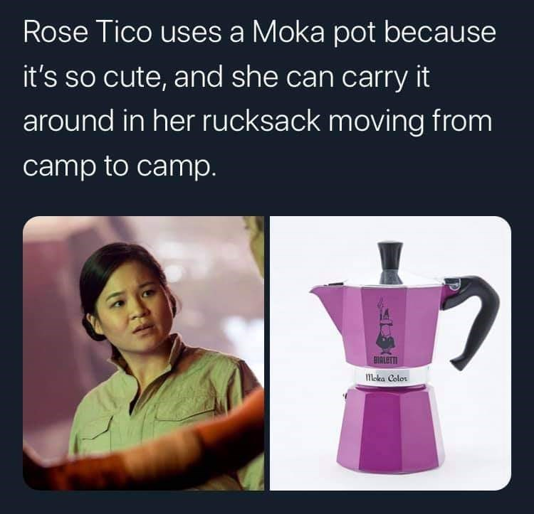 Text - Rose Tico uses a Moka pot because it's so cute, and she can carry it around in her rucksack moving from camp to camp. BIALETTI Moka Color
