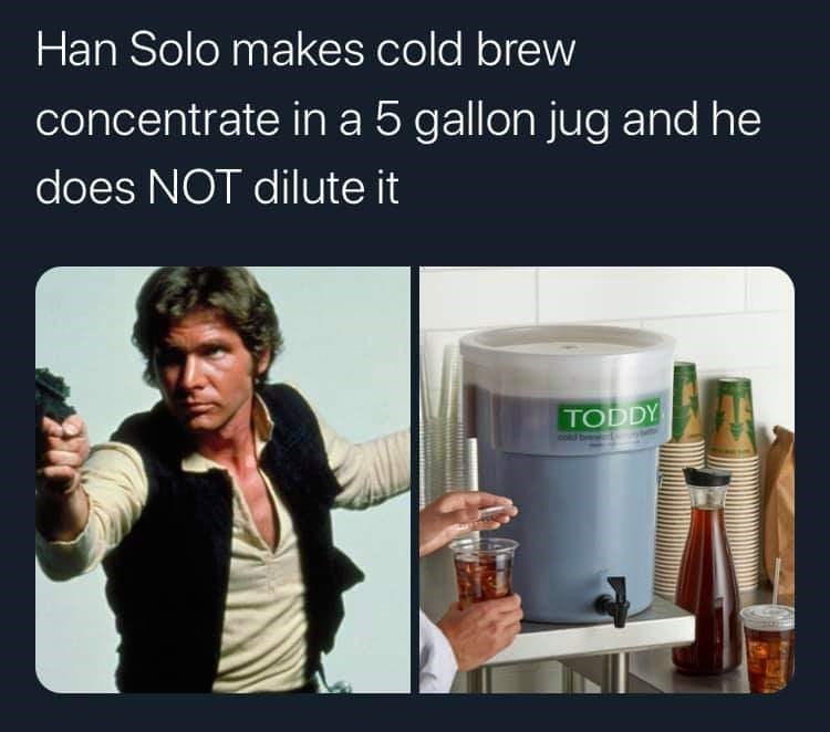 Product - Han Solo makes cold brew concentrate in a 5 gallon jug and he does NOT dilute it TODDY cold bed