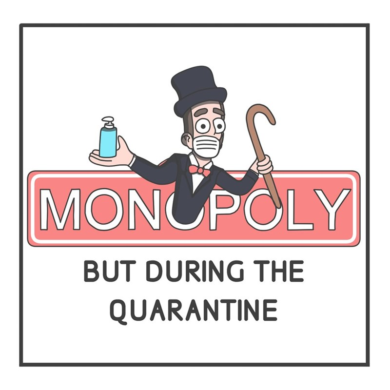 Cartoon - MONUPOLY BUT DURING THE QUARANTINE