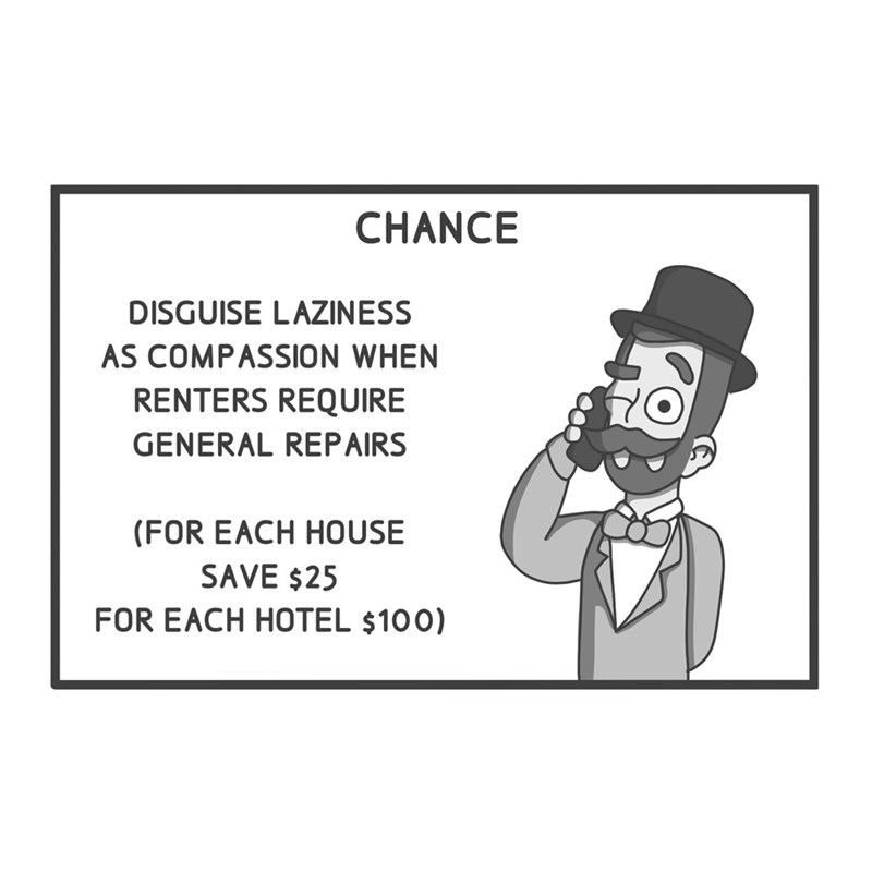 Cartoon - CHANCE DISGUISE LAZINESS AS COMPASSION WHEN RENTERS REQUIRE GENERAL REPAIRS (FOR EACH HOUSE SAVE $25 FOR EACH HOTEL $100)