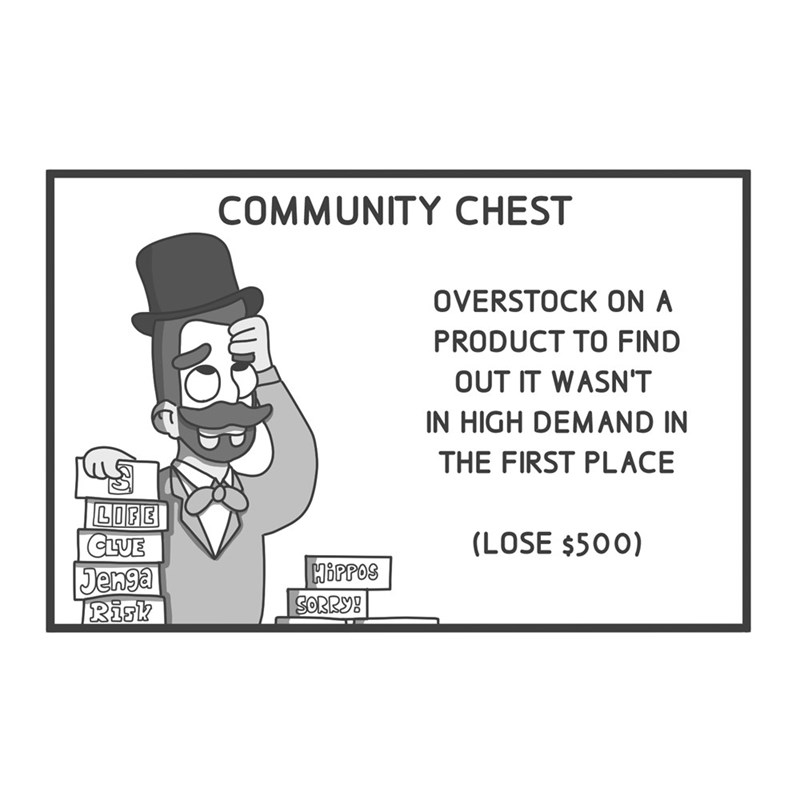 Cartoon - COMMUNITY CHEST OVERSTOCK ON A PRODUCT TO FIND OUT IT WASN'T IN HIGH DEMAND IN THE FIRST PLACE LIFE CLUE Jenga Risk (LOSE $500) HOPPOS SORRY!