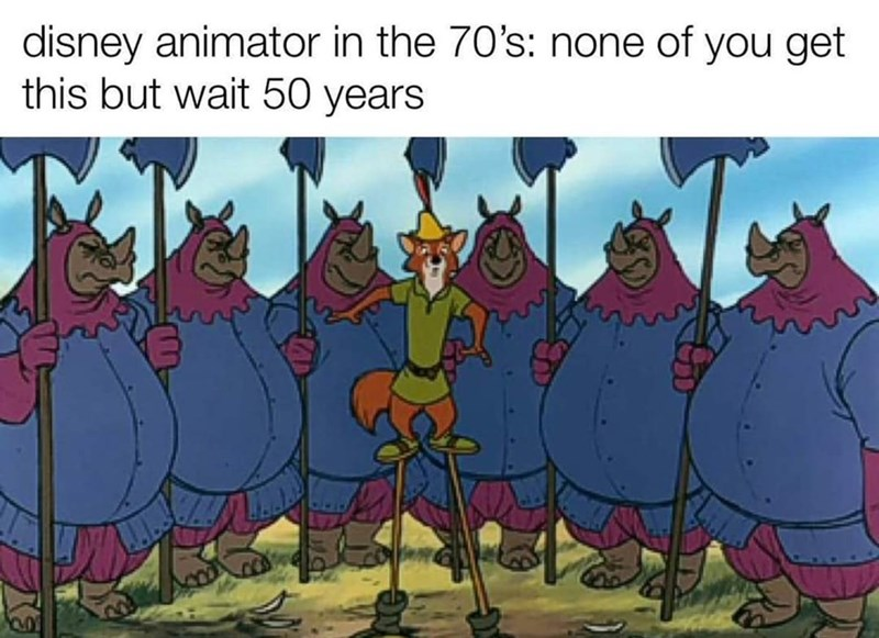 Cartoon - disney animator in the 70's: none of you get this but wait 50 years