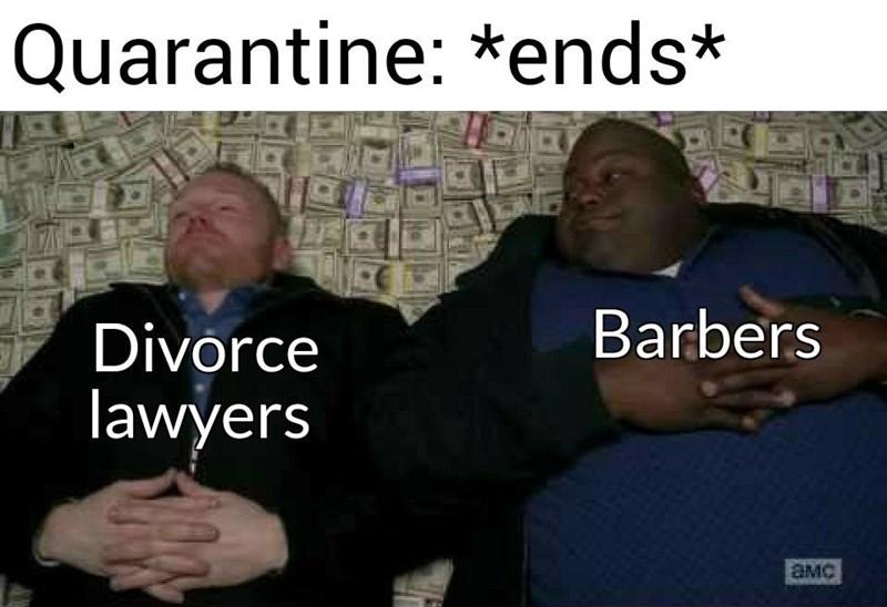 Photo caption - Quarantine: *ends* Divorce Barbers lawyers aMC