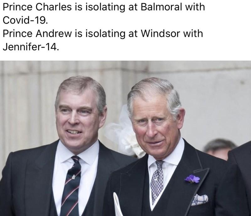 Text - Prince Charles is isolating at Balmoral with Covid-19. Prince Andrew is isolating at Windsor with Jennifer-14.