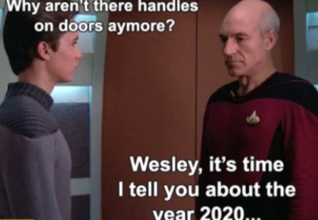 T-shirt - Why aren't there handles on doors aymore? Wesley, it's time I tell you about the year 2020...