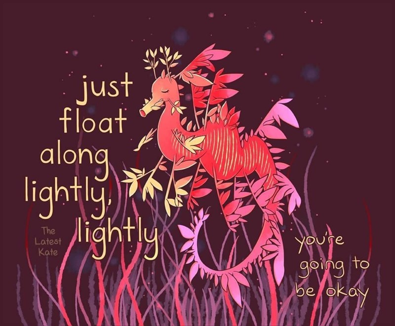 Text - just float along lightly, ightly The Latest Kate youte going belokay to