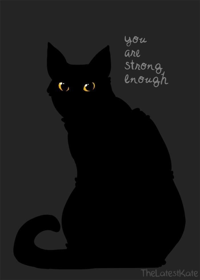 Cat - you are strong, enough TheLatestKate