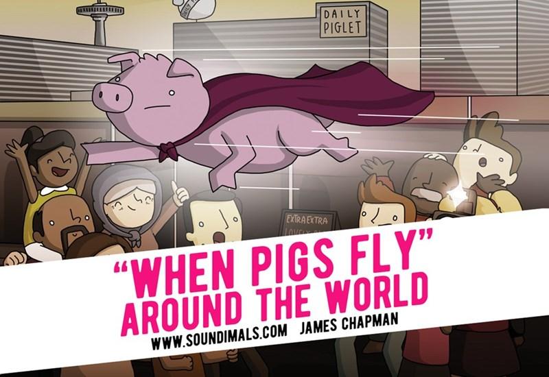 "Cartoon - DAILY PIGLET EXTRAEXTRA ""WHEN PIGS FLY"" AROUND THE WORLD WWW.SOUNDIMALS.COM JAMES CHAPMAN"