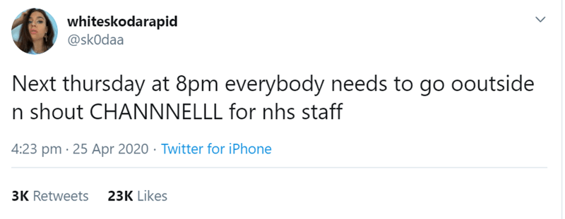 Text - whiteskodarapid @skOdaa Next thursday at 8pm everybody needs to go ooutside n shout CHANNNELLL for nhs staff 4:23 pm · 25 Apr 2020 · Twitter for iPhone 3K Retweets 23K Likes
