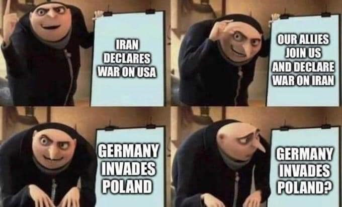 Comics - IRAN DECLARES WAR ON USA OUR ALLIES JOIN US AND DECLARE WAR ON IRAN GERMANY INVADES POLAND GERMANY INVADES POLAND?