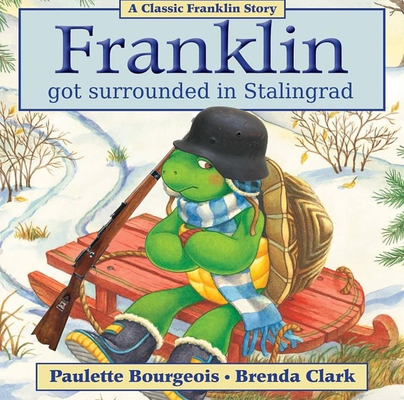 Fictional character - A Classic Franklin Story Franklin got surrounded in Stalingrad Paulette Bourgeois • Brenda Clark