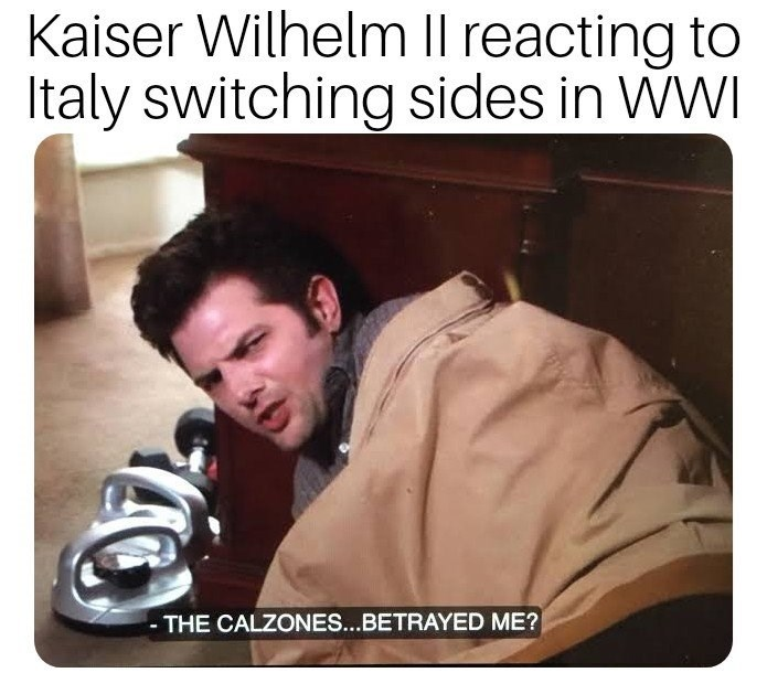 Photo caption - Kaiser Wilhelm Il reacting to Italy switching sides in WI THE CALZONES...BETRAYED ME?