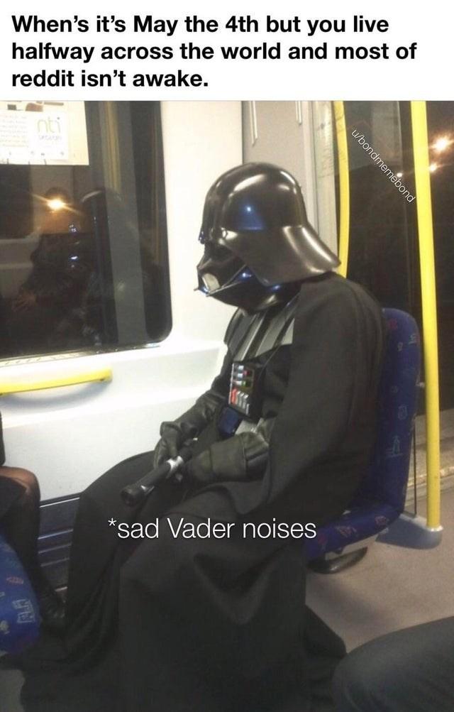 Helmet - When's it's May the 4th but you live halfway across the world and most of reddit isn't awake. nti *sad Vader noises u/bondmemebond