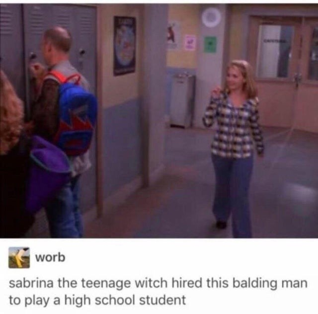 Facial expression - worb sabrina the teenage witch hired this balding man to play a high school student