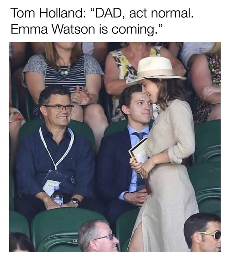"""Photo caption - Tom Holland: """"DAD, act normal. Emma Watson is coming."""""""