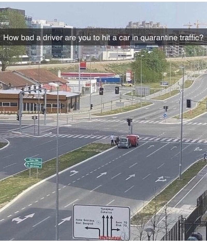 Race track - How bad a driver are you to hit a car in quarantine traffic? CAerpe Cukarica ehadesih Hosa Searpas Novi Beograd EAse 70 Blok 70