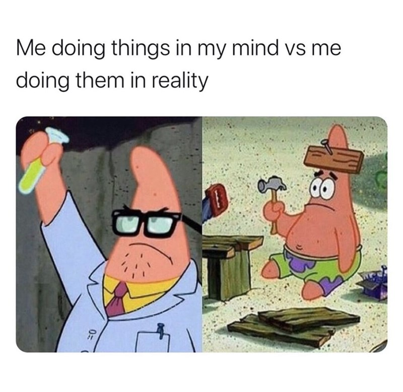Animated cartoon - Me doing things in my mind vs me doing them in reality