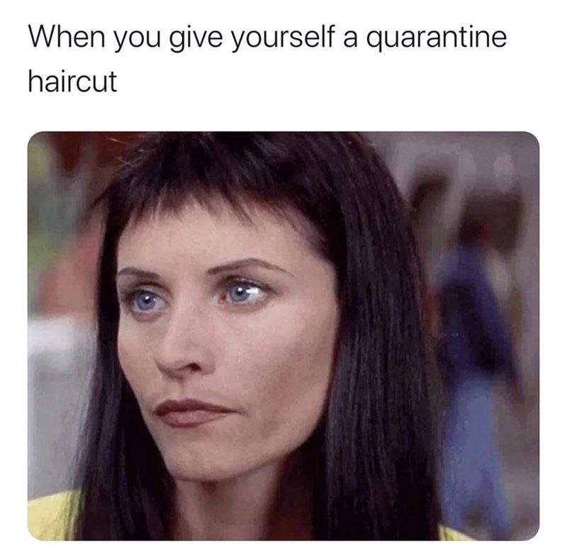 Face - When you give yourself a quarantine haircut