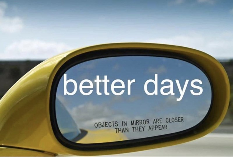 Motor vehicle - better days OBJECTS IN MIRROR ARE CLOSER THAN THEY APPEAR