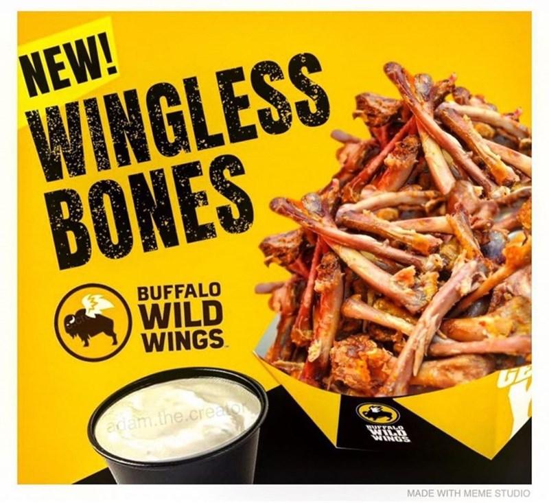 Food - NEW! WINGLESS BONES BUFFALO WILD WINGS adam.the.creator MADE WITH MEME STUDIO
