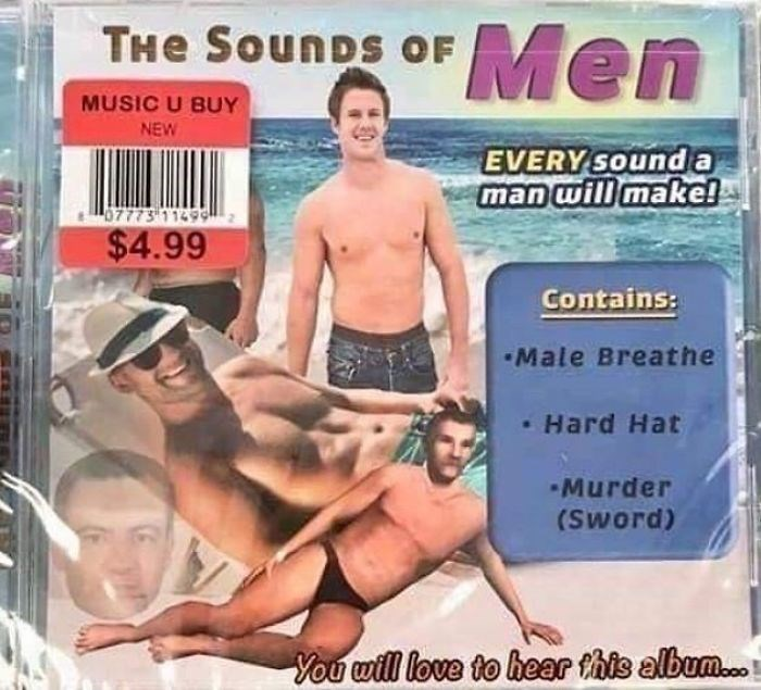 Magazine - Men THE SOUNDS OF MUSIC U BUY NEW EVERY sound a man will make! 07773 11499 $4.99 Contains: Male Breathe • Hard Hat Murder (Sword) You will love to hear this album.