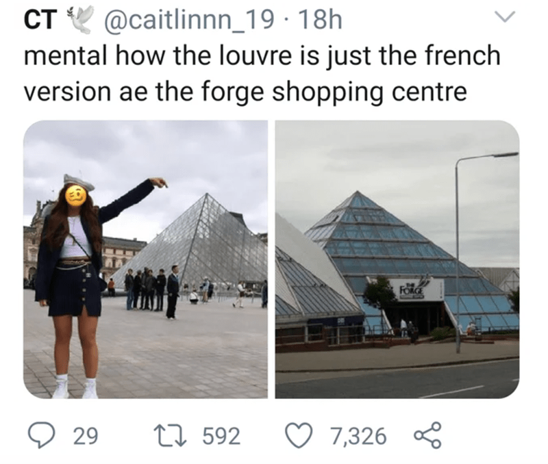 Text - @caitlinnn_19 · 18h mental how the louvre is just the french version ae the forge shopping centre CT FORGE 29 27 592 7,326