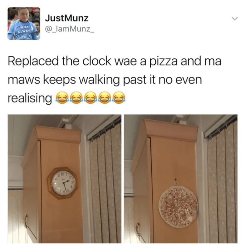 Door - JustMunz @_lamMunz_ ALWAYS ME Replaced the clock wae a pizza and ma maws keeps walking past it no even realising a 12 4,