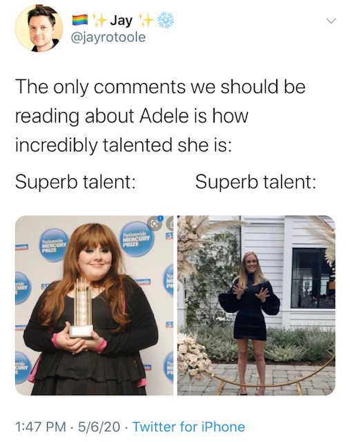 Text - A+ Jay @jayrotoole The only comments we should be reading about Adele is how incredibly talented she is: Superb talent: Superb talent: Natiode MERCURY PRIZE Natioide MERCURY PRIZE CURY CURY 1:47 PM · 5/6/20 · Twitter for iPhone