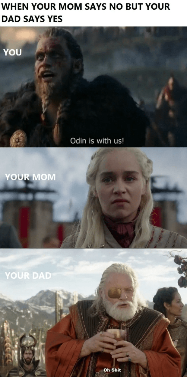Adaptation - WHEN YOUR MOM SAYS NO BUT YOUR DAD SAYS YES YOU Odin is with us! YOUR MOM YOUR DAD Oh Shit