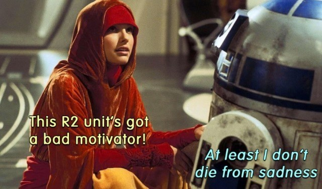 Fictional character - This R2 unit's got a bad motivator! At least I don't die from sadness