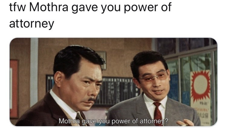 Forehead - tfw Mothra gave you power of attorney Mothra gave you power of attorney?