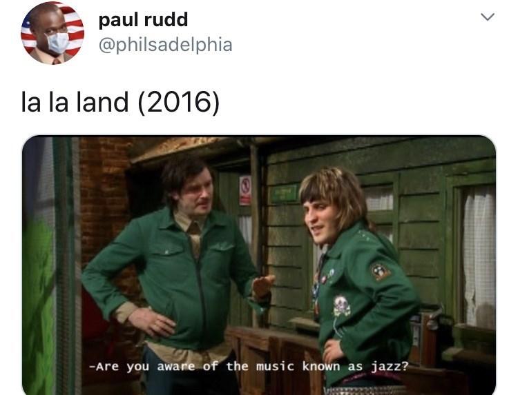 Jacket - paul rudd @philsadelphia L. la la land (2016) -Are you aware of the music known as jazz?