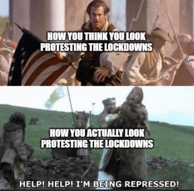 Photo caption - HOW YOU THINK YOU LOOK PROTESTING THE LOCKDOWNS HOW YOU ACTUALLY LOOK PROTESTING THE LOCKDOWNS HELP! HELP! I'M BEING REPRESSED!
