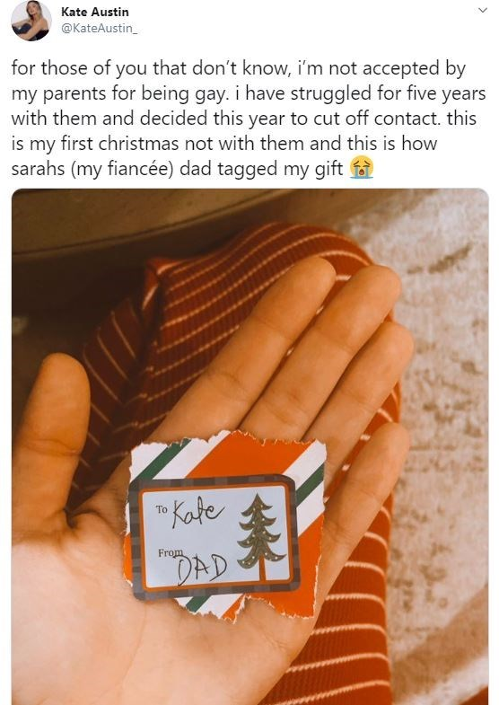 """Nail - Kate Austin @KateAustin_ for those of you that don't know, i'm not accepted by my parents for being gay. i have struggled for five with them and decided this year to cut off contact. this is my first christmas not with them and this is how sarahs (my fiancée) dad tagged my gift a years """" Kate To From DAD"""