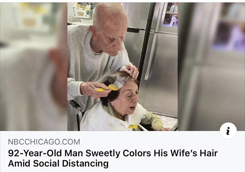Photo caption - NBCCHICAGO.COM 92-Year-Old Man Sweetly Colors His Wife's Hair Amid Social Distancing