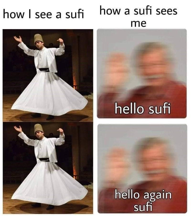 Dress - how a sufi sees how I see a sufi me hello sufi hello again sufi
