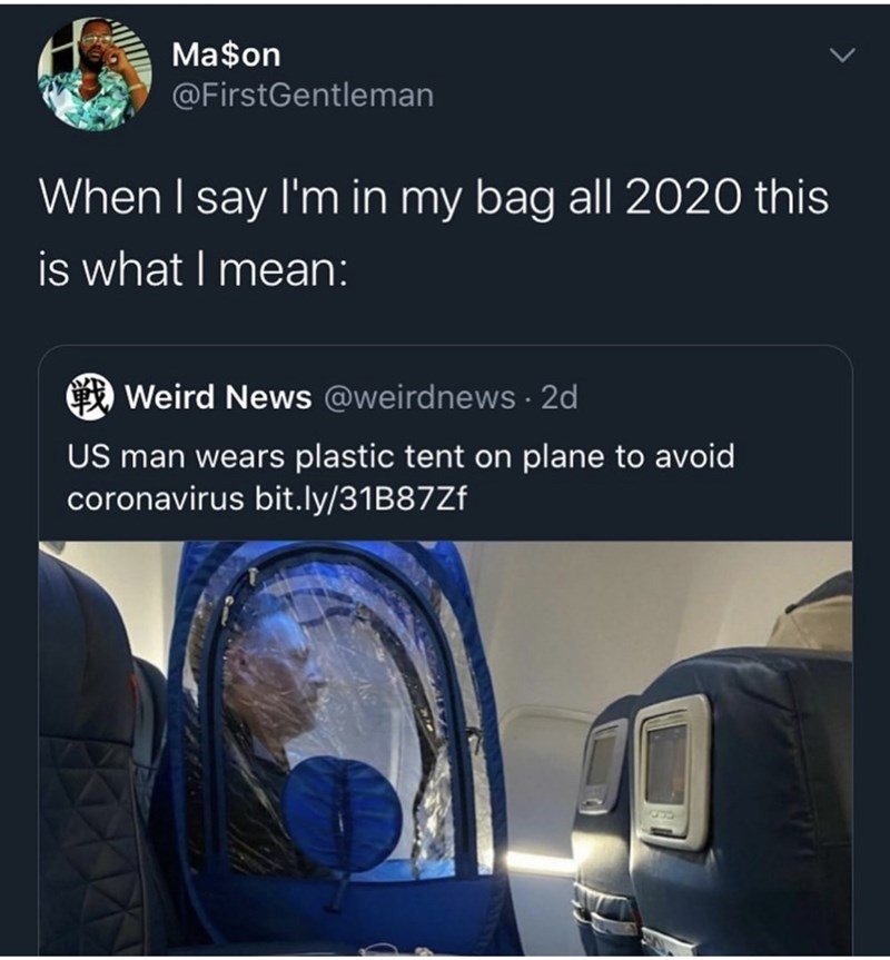 "Funny tweet that reads, ""When I say I'm in my bag all 2020 this is what I mean"" above a photo of a guy wearing a tent over his head on a flight to prevent from getting coronavirus"