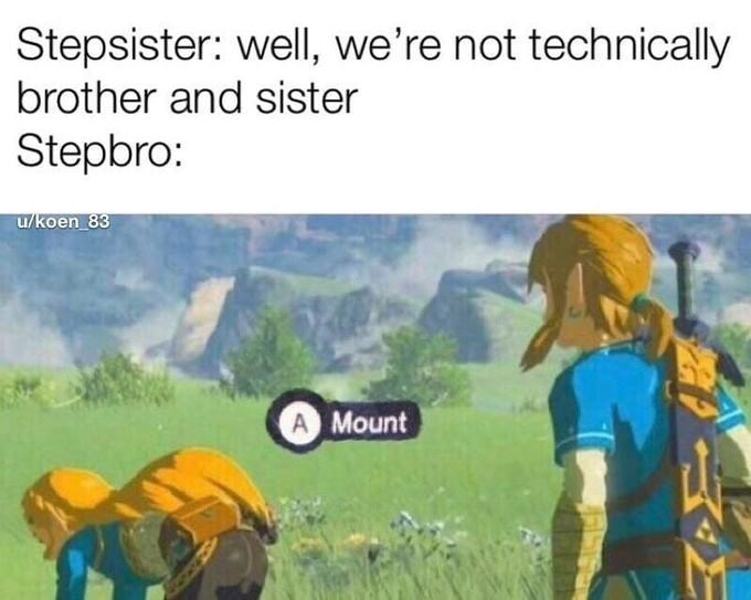 Natural environment - Stepsister: well, we're not technically brother and sister Stepbro: u/koen 83 A Mount