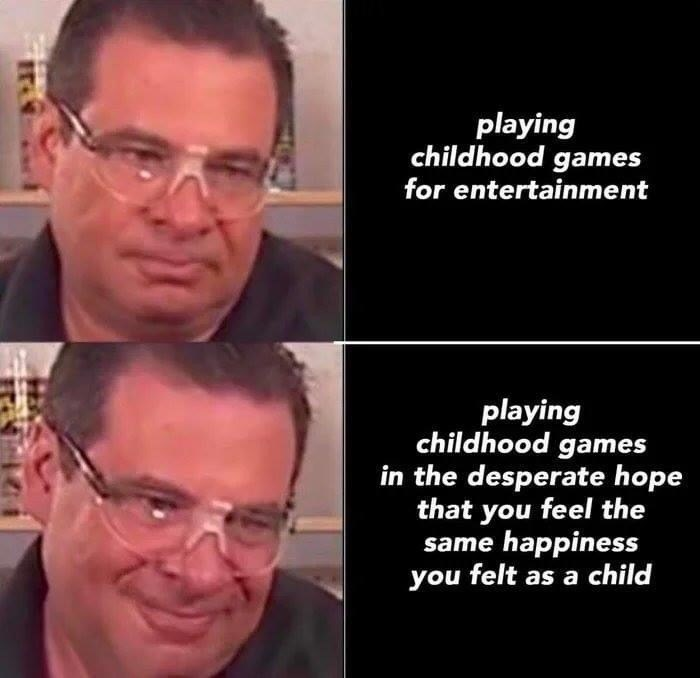Face - playing childhood games for entertainment playing childhood games in the desperate hope that you feel the same happiness you felt as a child न