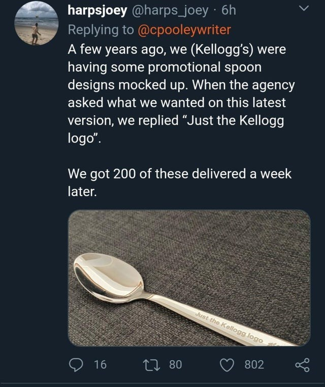 """Spoon - harpsjoey @harps_joey · 6h Replying to @cpooleywriter A few years ago, we (Kellogg's) were having some promotional spoon designs mocked up. When the agency asked what we wanted on this latest version, we replied """"Just the Kellogg logo"""". We got 200 of these delivered a week later. Just the Kellogg logo 16 L7 80 802"""