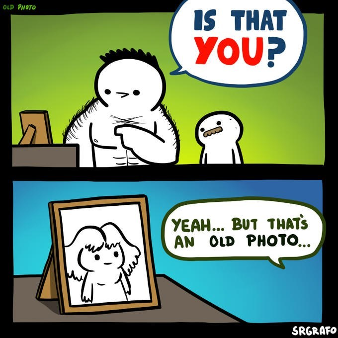 Cartoon - OLD PHOTO IS THAT YOU? YEAH... BUT THAT'S AN OLD PHOTO... SRGRAFO