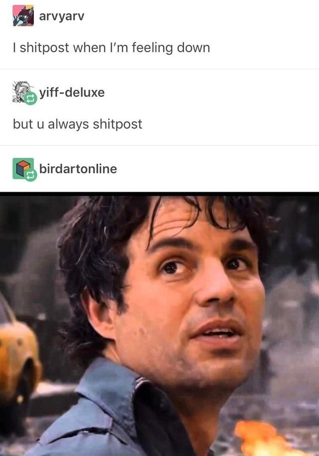 Forehead - arvyarv I shitpost when l'm feeling down yiff-deluxe but u always shitpost birdartonline