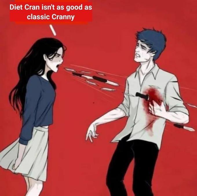 Cartoon - Diet Cran isn't as good as classic Cranny