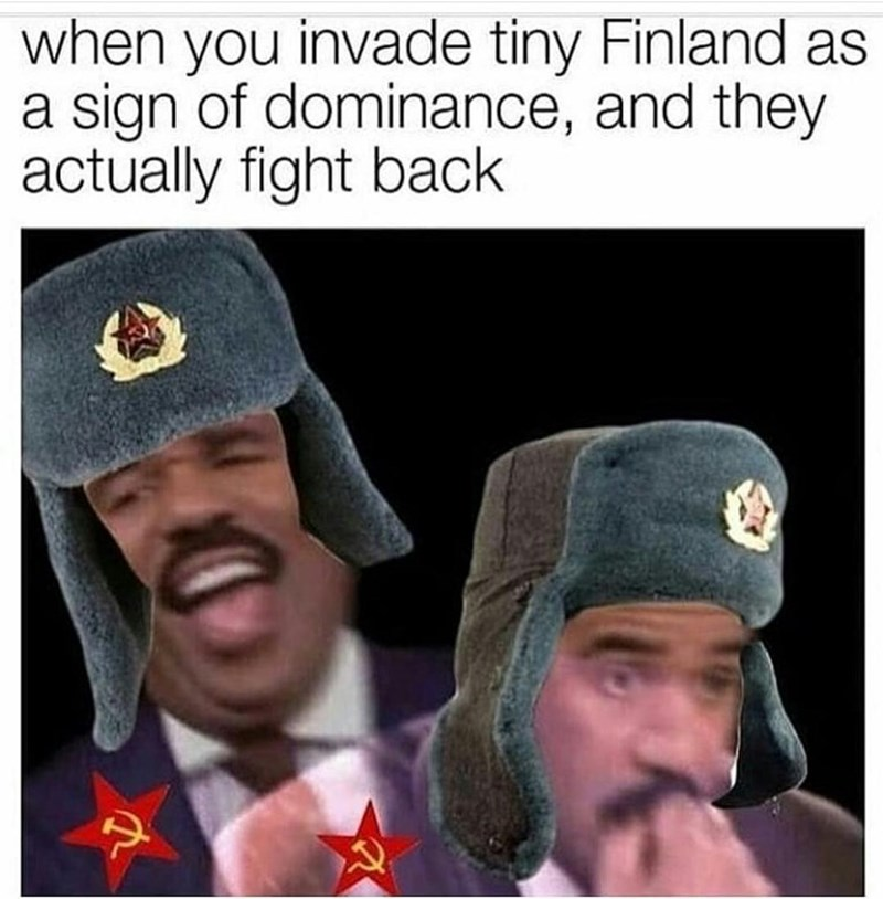 Cap - when you invade tiny Finland as a sign of dominance, and they actually fight back