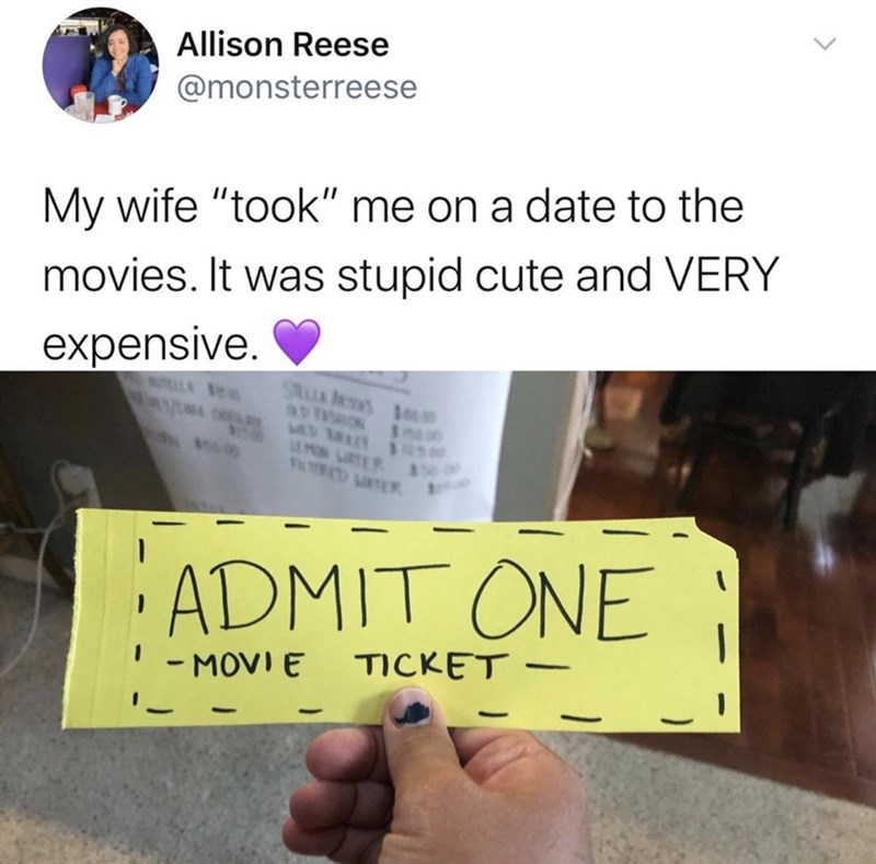 "Text - Allison Reese @monsterreese My wife ""took"" me on a date to the movies. It was stupid cute and VERY expensive. LEMON TER ADMIT ONE ; - MOVI E TICKET"