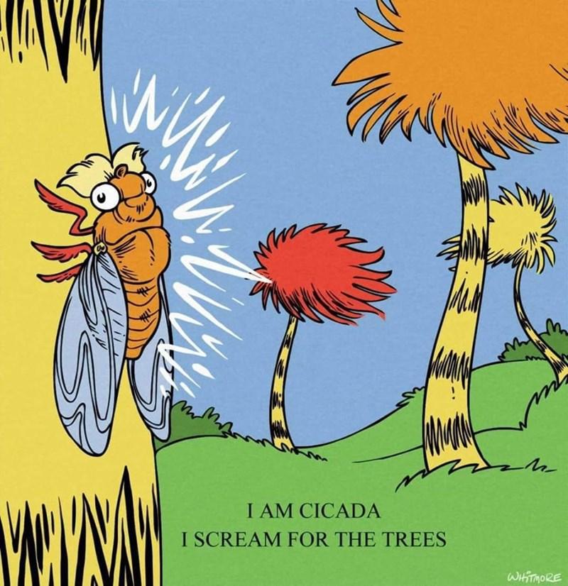 Cartoon - I AM CICADA I SCREAM FOR THE TREES WHITMORE