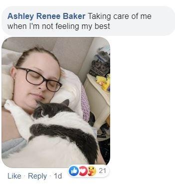 Cat - Ashley Renee Baker Taking care of me when I'm not feeling my best OD 21 Like Reply 1d