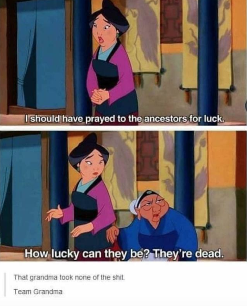 Cartoon - Ishould have prayed to the ancestors for luck. How lucky can they be? They're dead. That grandma took none of the shit. Team Grandma