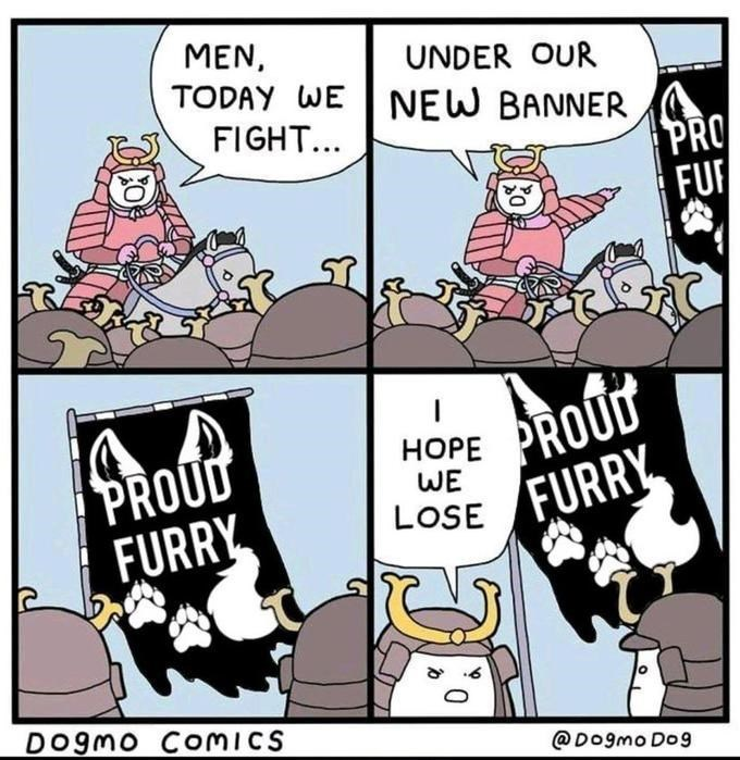 Cartoon - MEN, TODAY WE UNDER OUR NEW BANNER FIGHT... PRO FUR PROUD FURRY PROUD FURRY НОРЕ WE LOSE Dogmo COMICS @Dogmo Do9